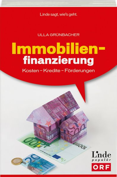Immobilienfinanzierung: Kosten - Kredite - Förd...