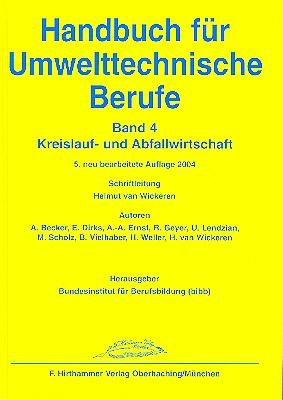 Handbuch für Umwelttechnische Berufe: Band 4 - Kreislauf- und Abfallwirtschaft - Helmut van Wickeren [Gebundene Ausgabe,