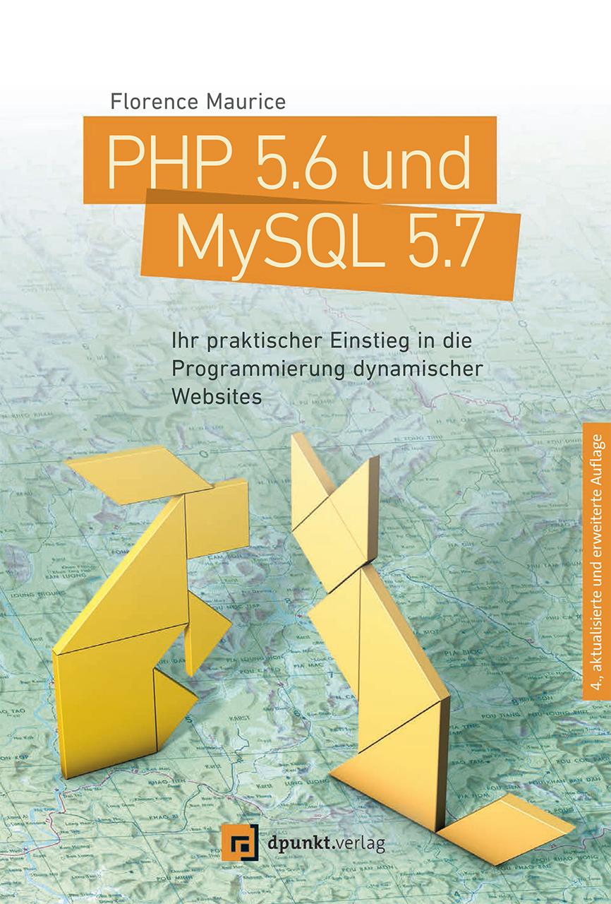 PHP 5.6 und MySQL 5.7: Ihr praktischer Einstieg...