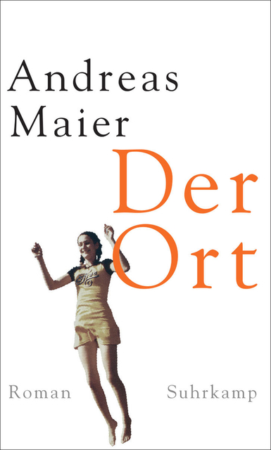 Der Ort - Andreas Maier