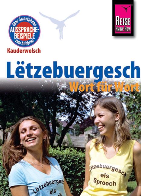 Reise Know-How Kauderwelsch Lëtzebuergesch - Wort für Wort - Remus, Joscha