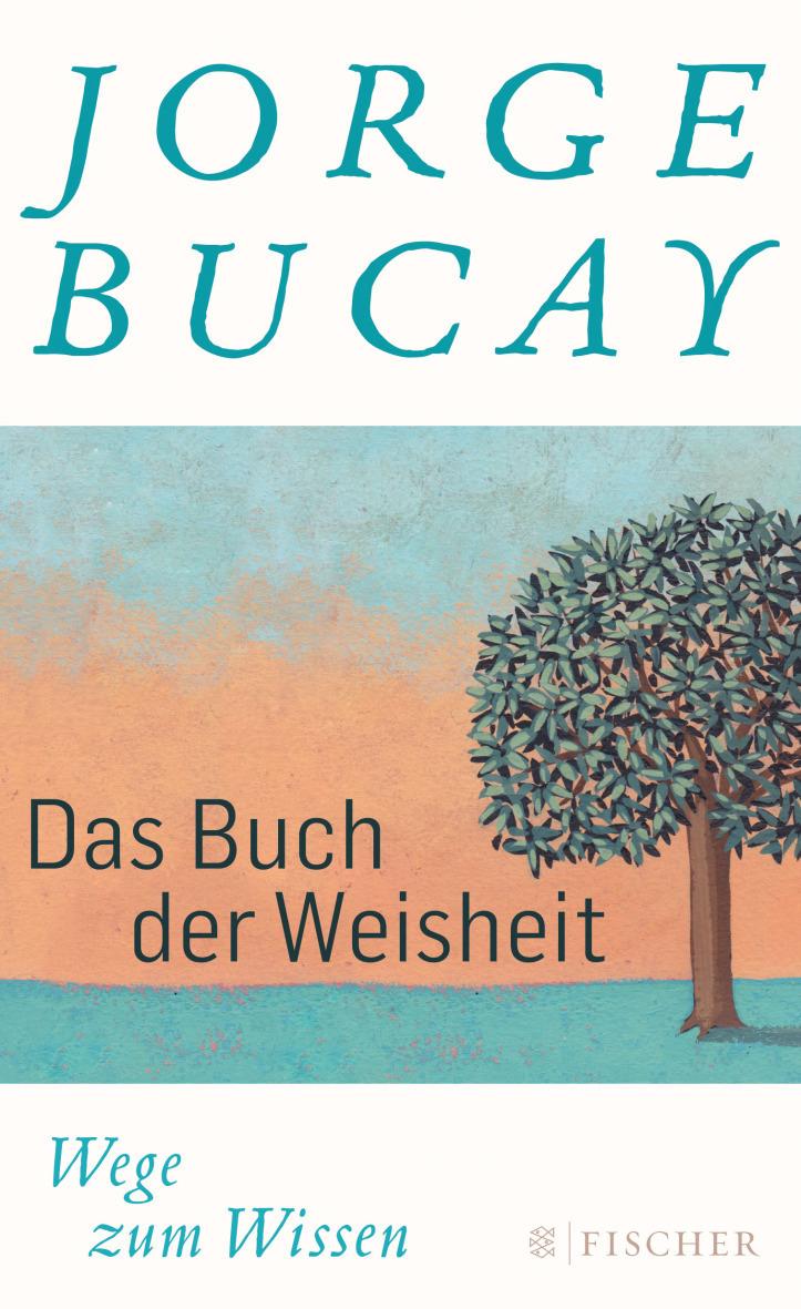Das Buch der Weisheit: Wege zum Wissen - Jorge Bucay