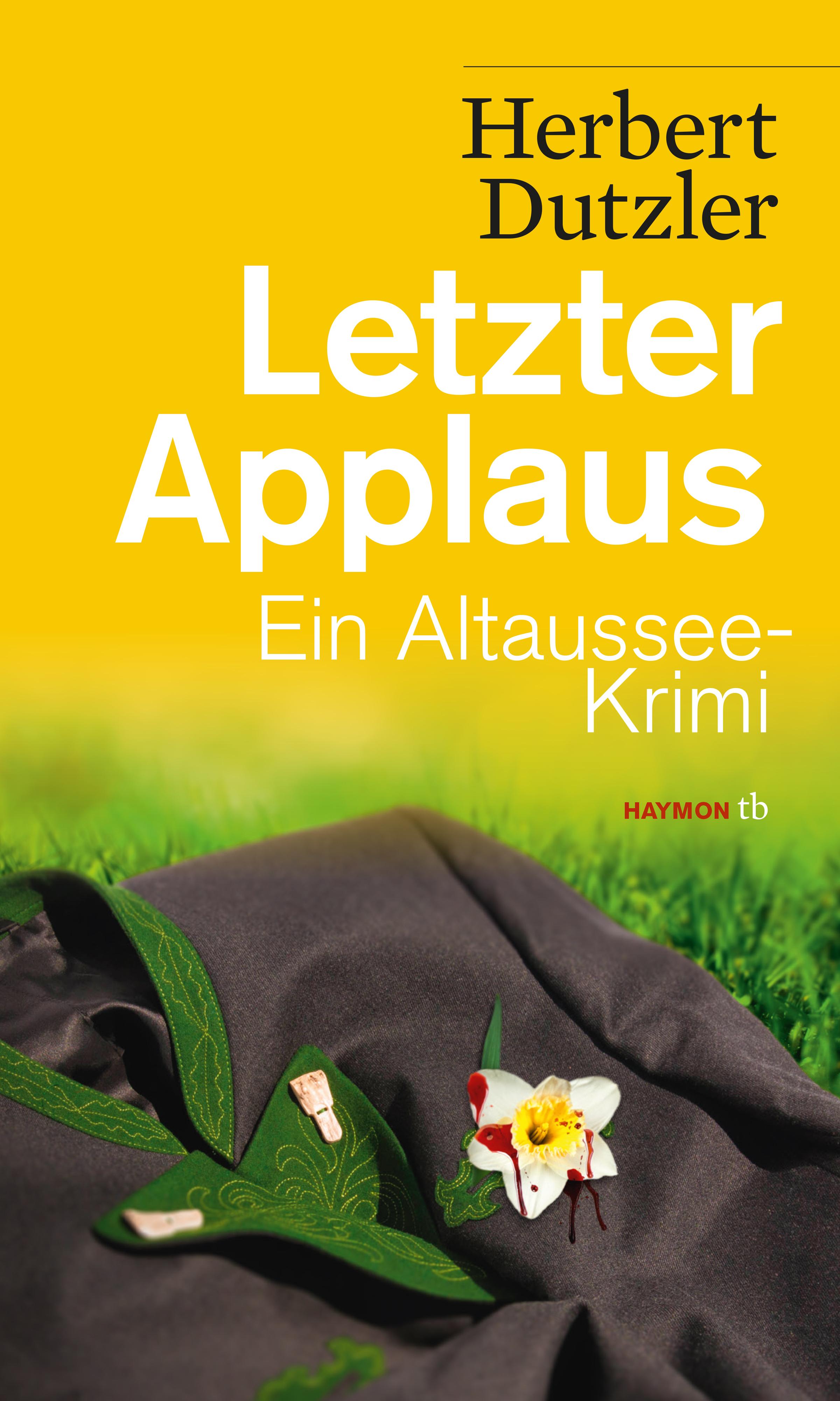 Letzter Applaus: Ein Altaussee-Krimi - Herbert Dutzler