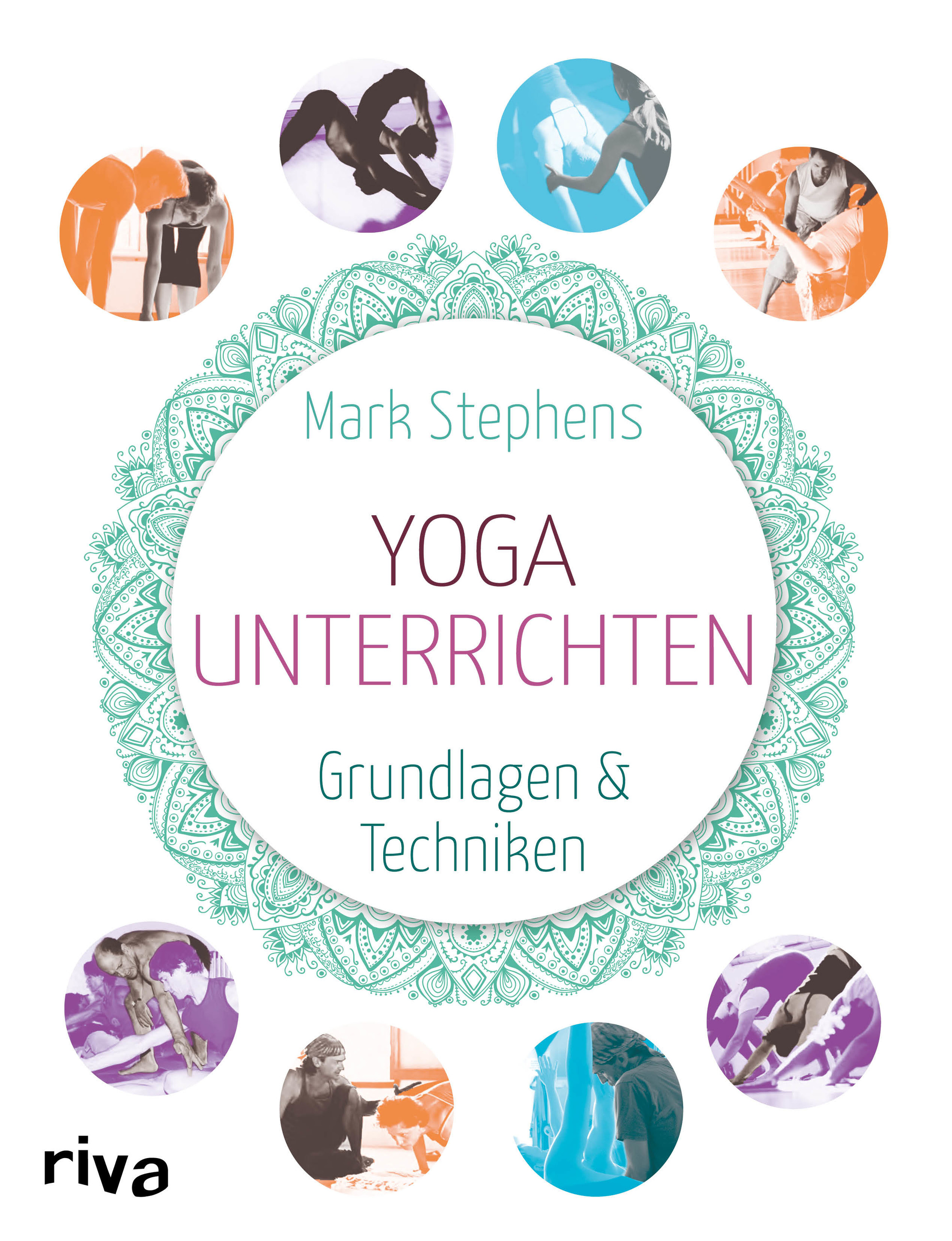 Yoga unterrichten: Grundlagen und Techniken - Stephens, Mark