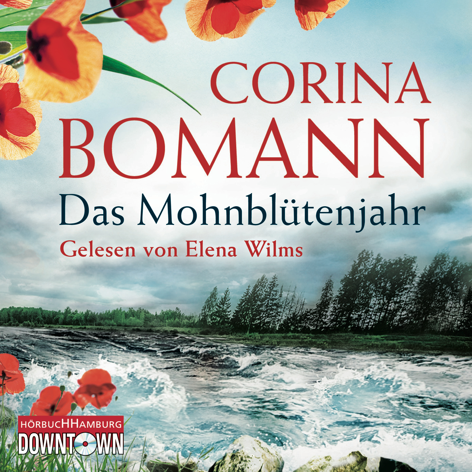 Das Mohnblütenjahr - Corina Bomann