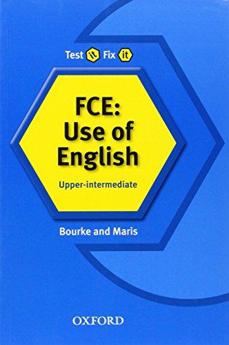 Test it, Fix it. FCE: Use of English. Student´s...
