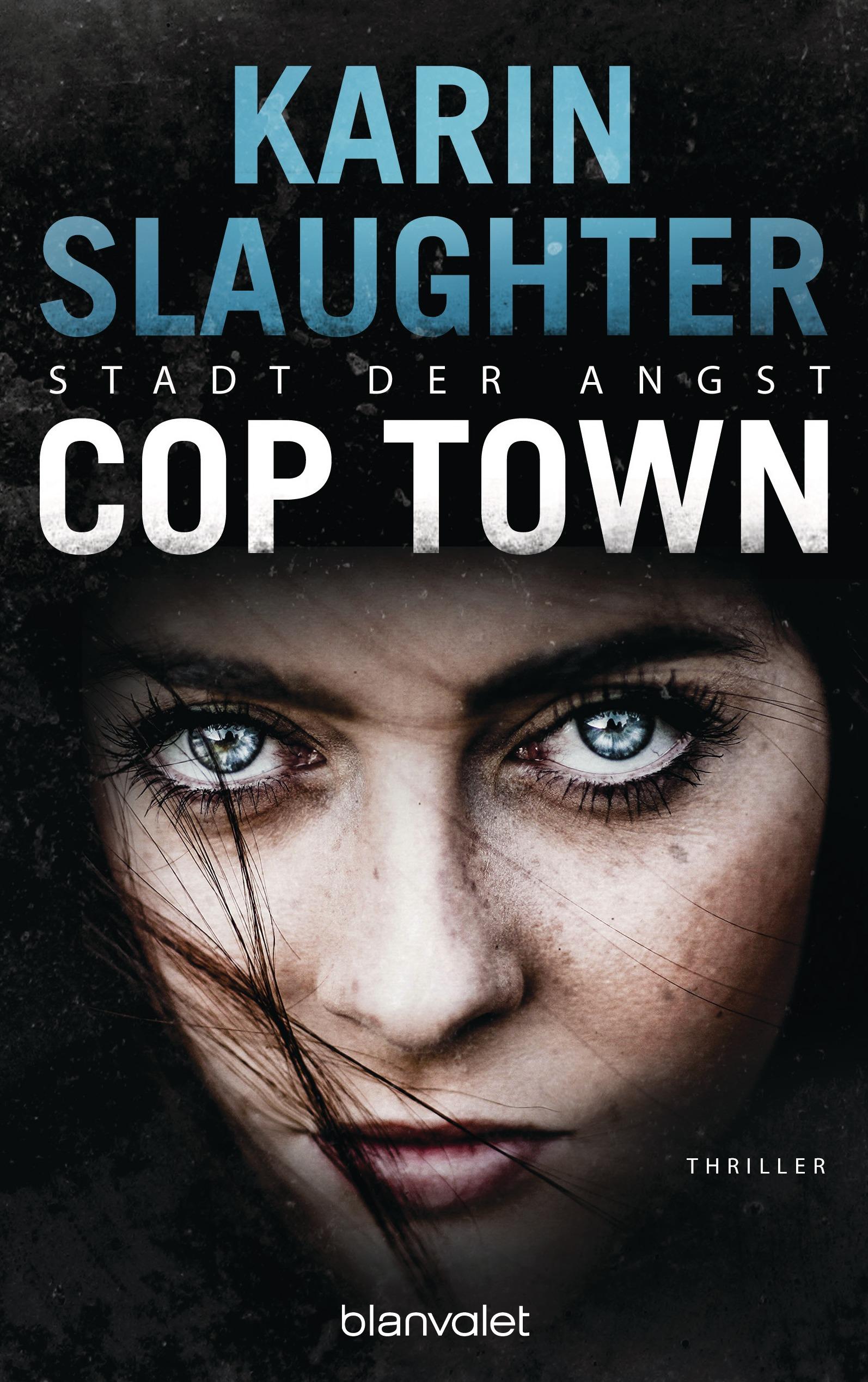 Cop Town - Stadt der Angst - Karin Slaughter