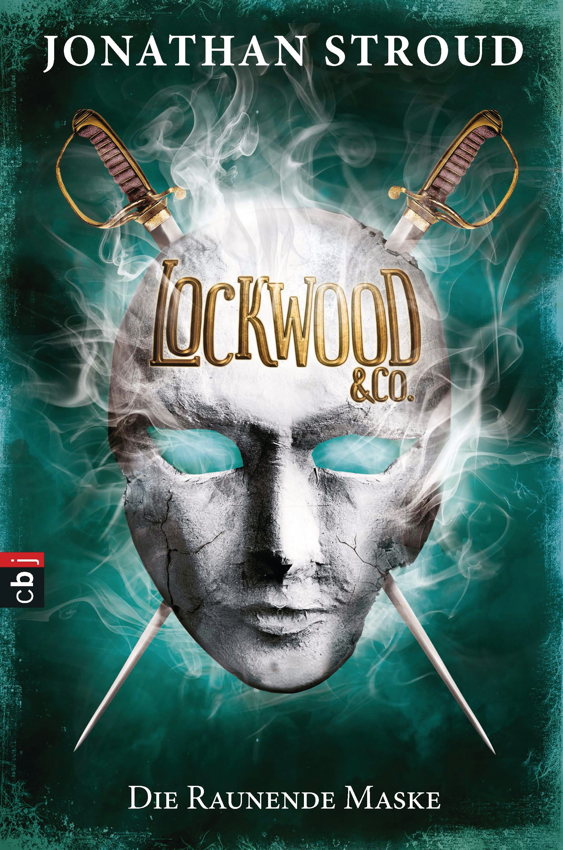 Lockwood & Co.: Band 3 - Die Raunende Maske - Jonathan Stroud