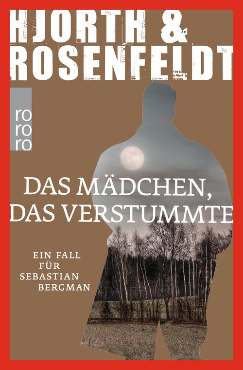 Das Mädchen, das verstummte: Ein Fall für Sebastian Bergman - Hjorth, Michael