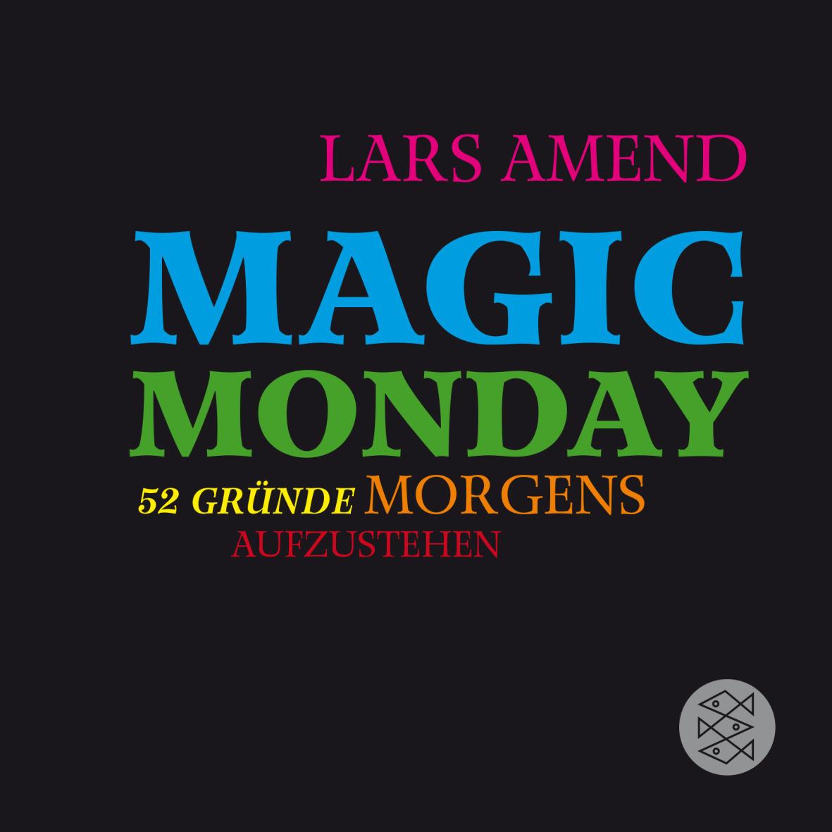 Magic Monday - 52 Gründe morgens aufzustehen - Amend, Lars