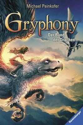 Gryphony: Band 2 - Der Bund der Drachen - Michael Peinkofer