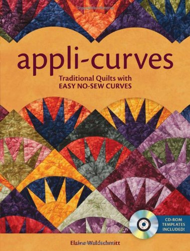 Appli-Curves: Traditional Blocks with Easy No-Sew Curves - Waldschmidt, Elaine