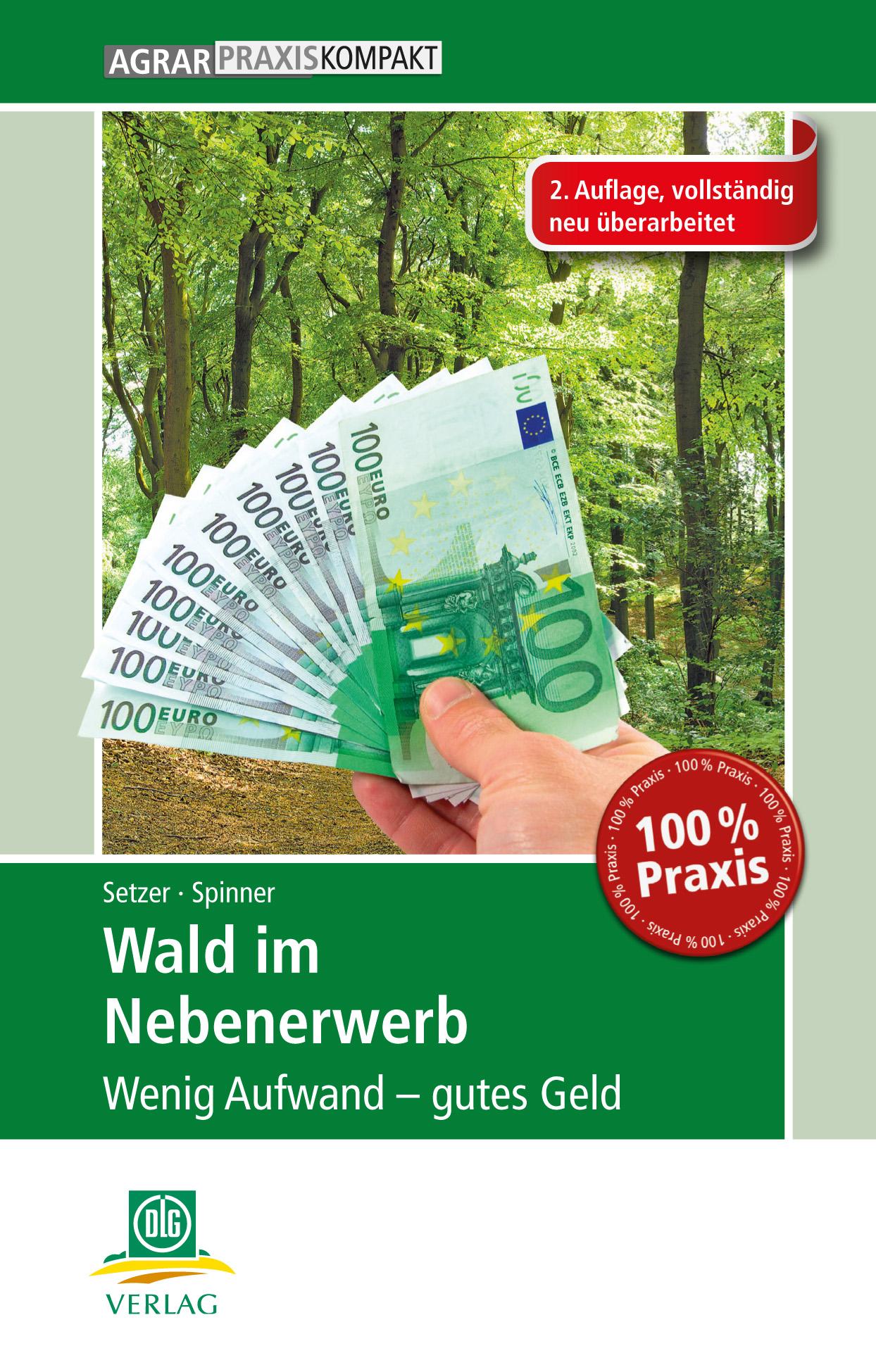 Wald im Nebenerwerb: Wenig Aufwand - gutes Geld...