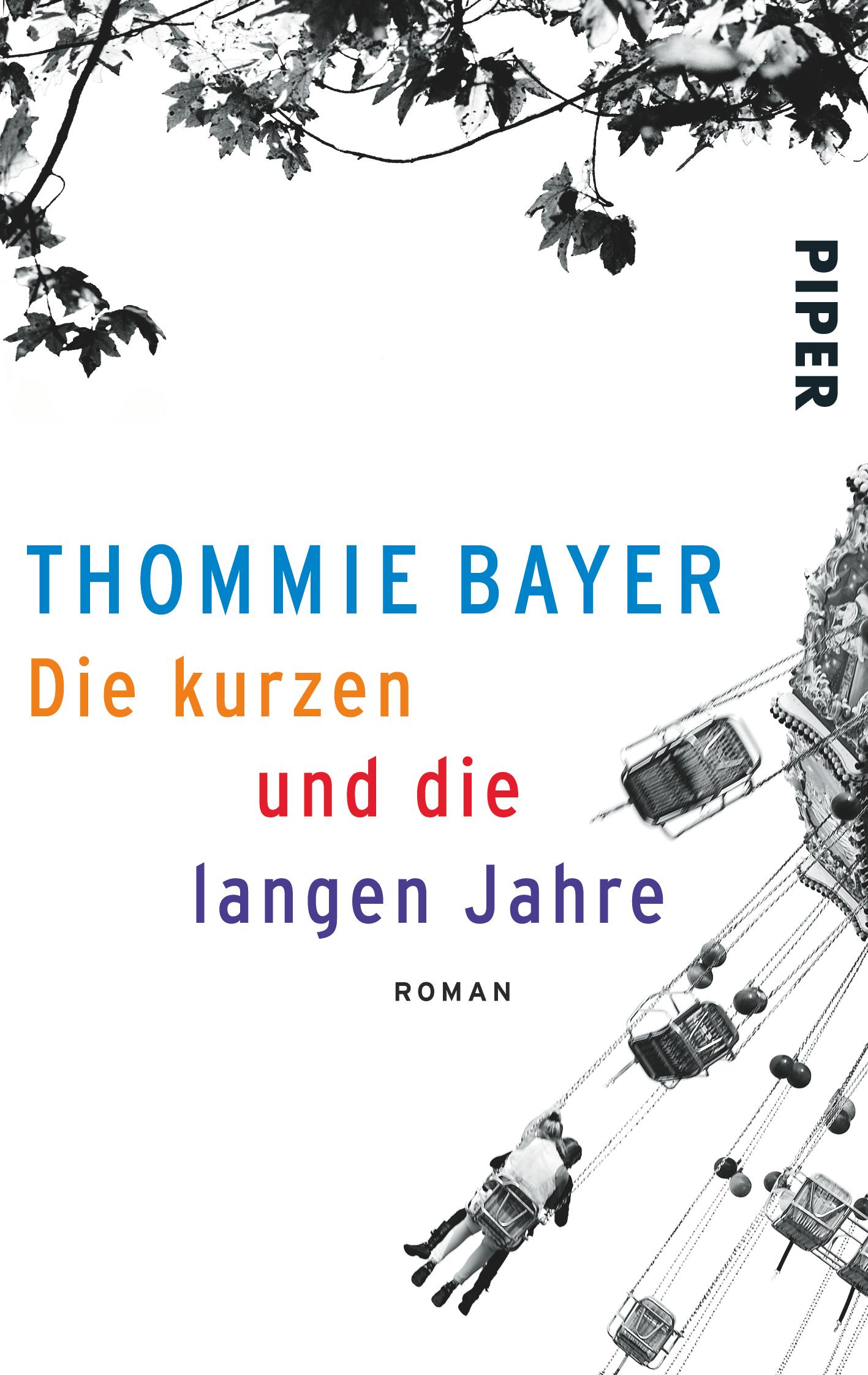 Die kurzen und die langen Jahre - Thommie Bayer