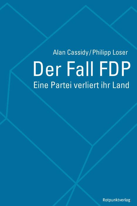 Der Fall FDP: Eine Partei verliert ihr Land - A...