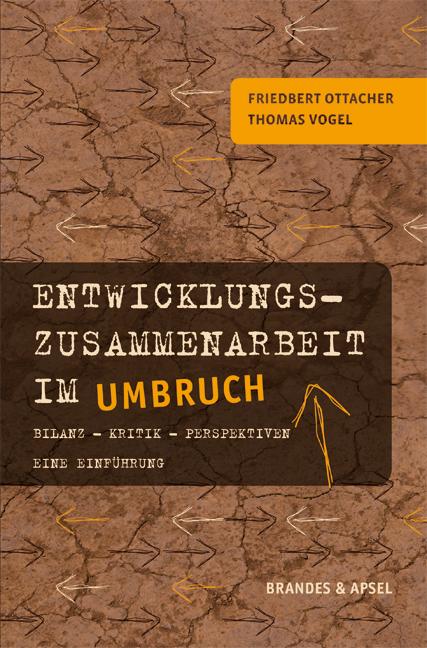 Entwicklungszusammenarbeit im Umbruch: Bilanz -...