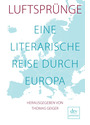Luftsprünge: Eine literarische Reise durch Europa