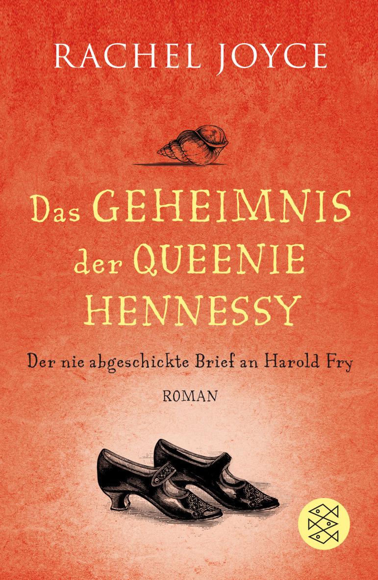 Das Geheimnis der Queenie Hennessy: Der nie abgeschickte Brief an Harold Fry - Joyce, Rachel