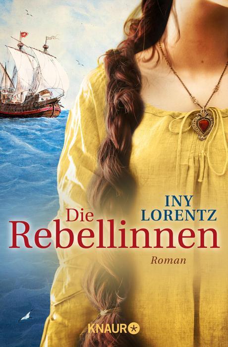 Die Rebellinnen - Iny Lorentz