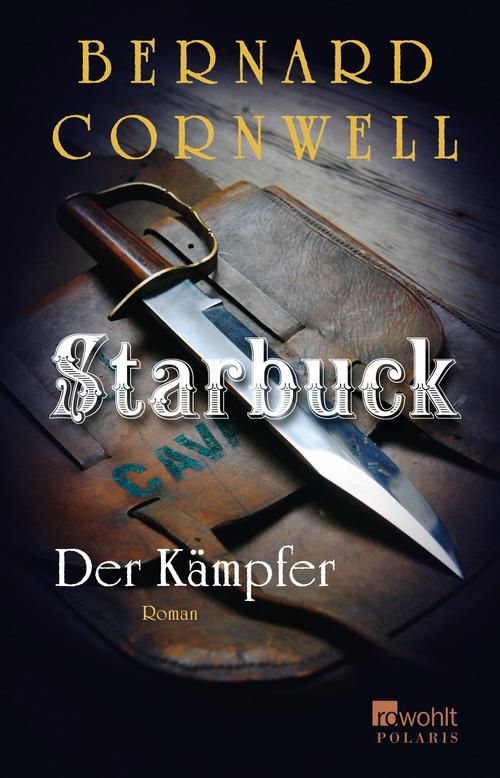 Starbuck. Der Kämpfer - Cornwell, Bernard