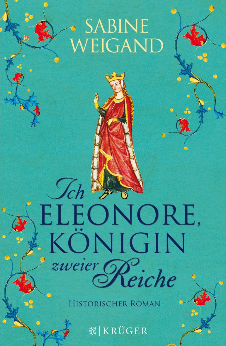 Ich, Eleonore, Königin zweier Reiche - Sabine Weigand