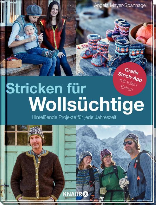 Stricken für Wollsüchtige: Hinreißende Projekte für jede Jahreszeit - Mayer-Spannagel, Angela