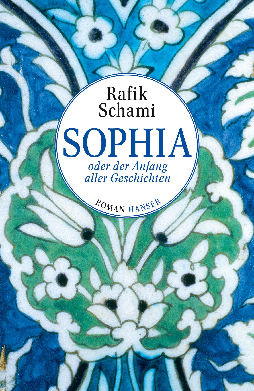 Sophia oder Der Anfang aller Geschichten - Rafik Schami