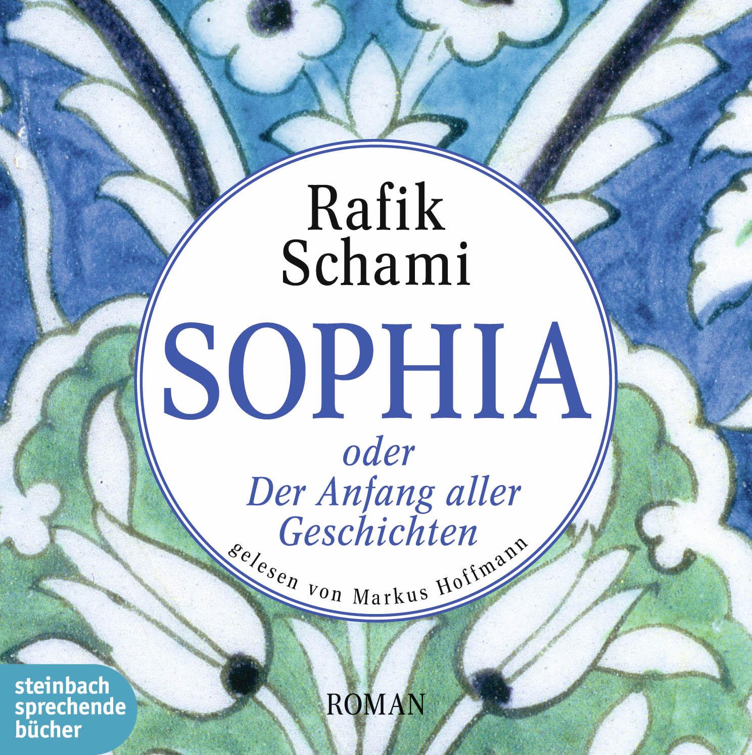 Sophia oder Der Anfang aller Geschichten - Schami, Rafik