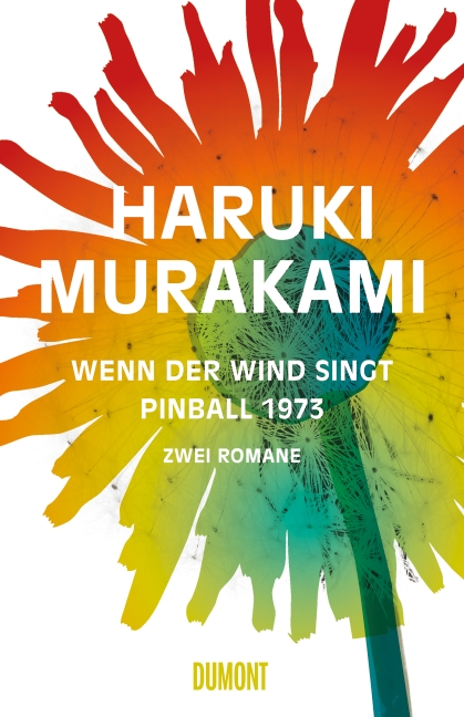 Wenn der Wind singt Pinball 1973: Zwei Romane - Haruki Murakami