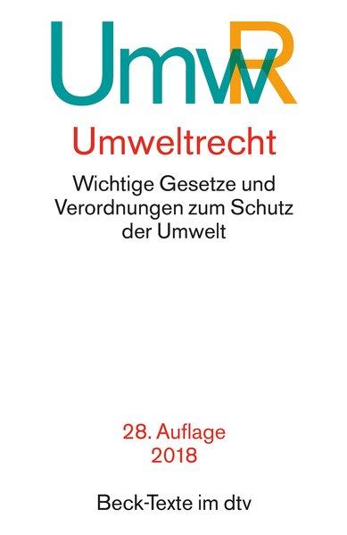Umweltrecht: Wichtige Gesetze und Verordnungen zum Schutz der Umwelt [Taschenbuch, 23. Auflage 2012]