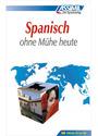 ASSiMiL Selbstlernkurs für Deutsche: Spanisch ohne Mühe heute - Lehrbuch mit 480 Seiten, 109 Lektionen, 250 Übungen + Lösungen