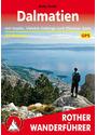 Dalmatien: Mit Inseln, Velebit-Gebirge und Plitvicer Seen. 50 Touren. Mit GPS-Tracks. - Reto Solèr
