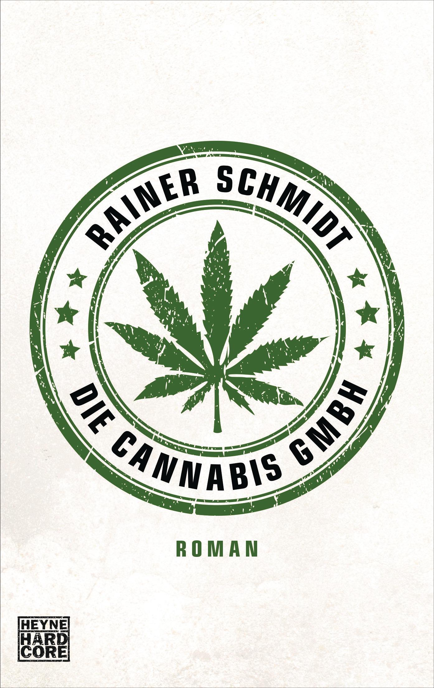 Die Cannabis GmbH: Roman - Schmidt, Rainer