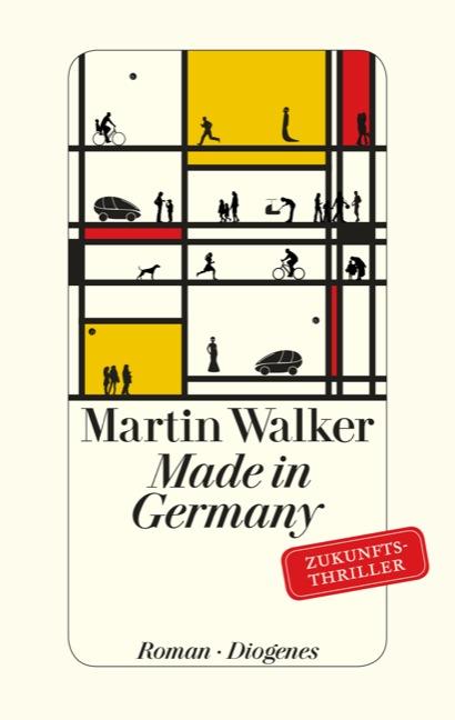 Made in Germany: Zukunftsthriller - Walker, Martin