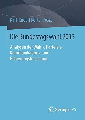 Die Bundestagswahl 2013: Analysen der Wahl-, Pa...