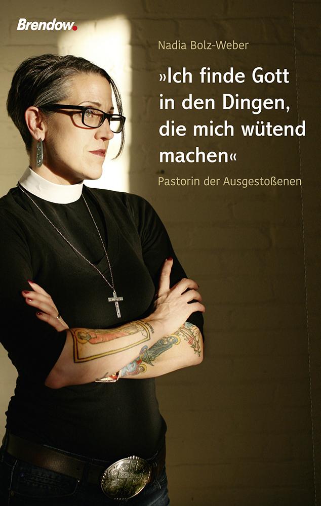 """""""Ich finde Gott in den Dingen, die mich wütend machen"""": Pastorin der Ausgestoßenen - Nadia Bolz-Weber"""