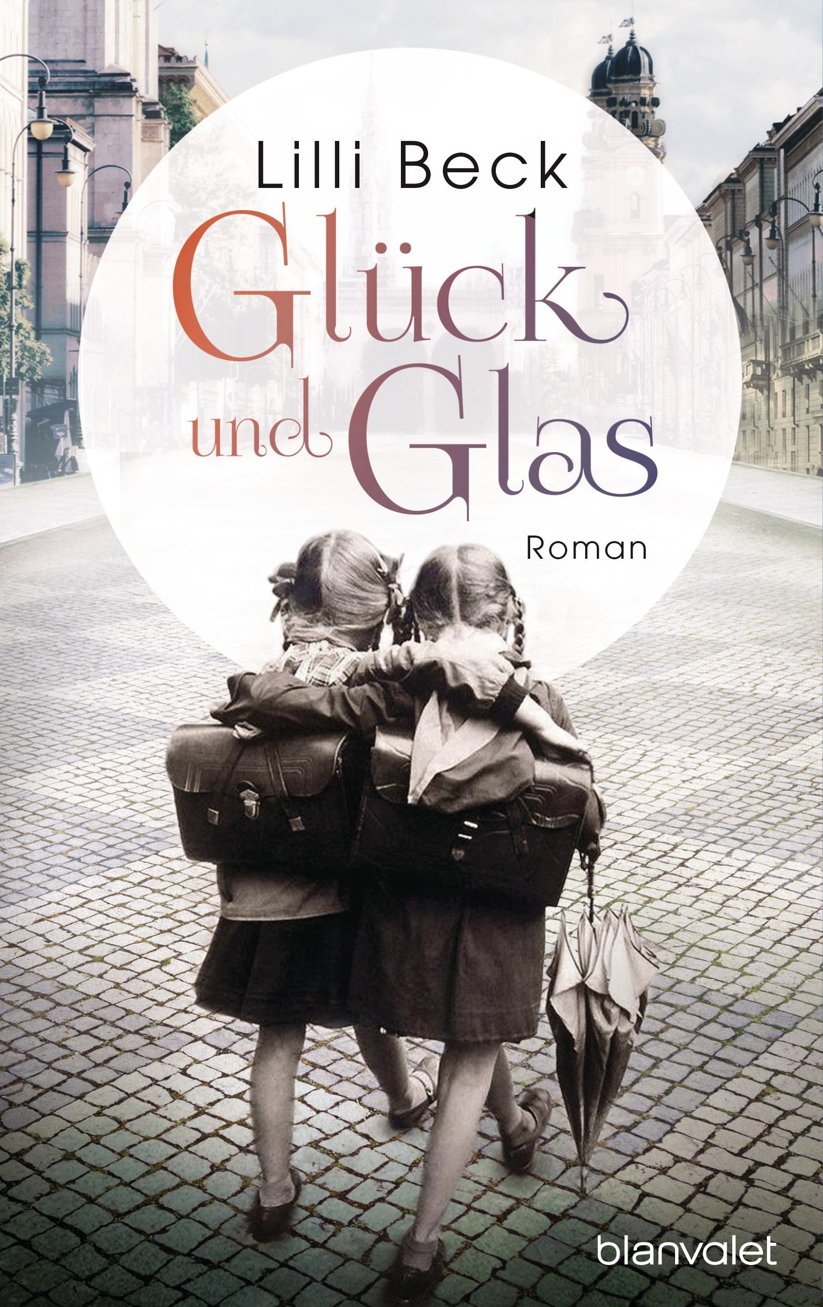 Glück und Glas - Lilli Beck