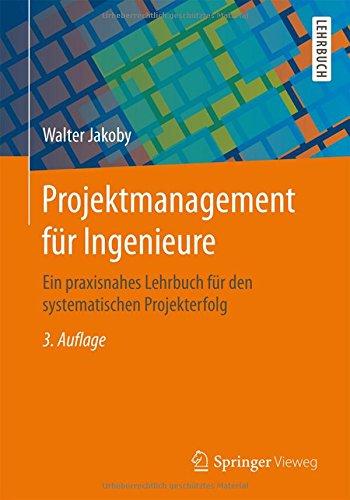 Projektmanagement für Ingenieure: Ein praxisnah...