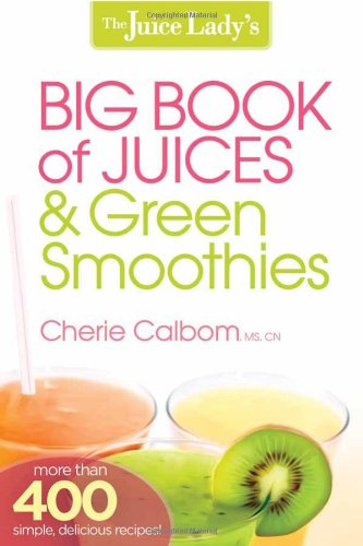 The Juice Lady´s Big Book of Juices & Green Smo...