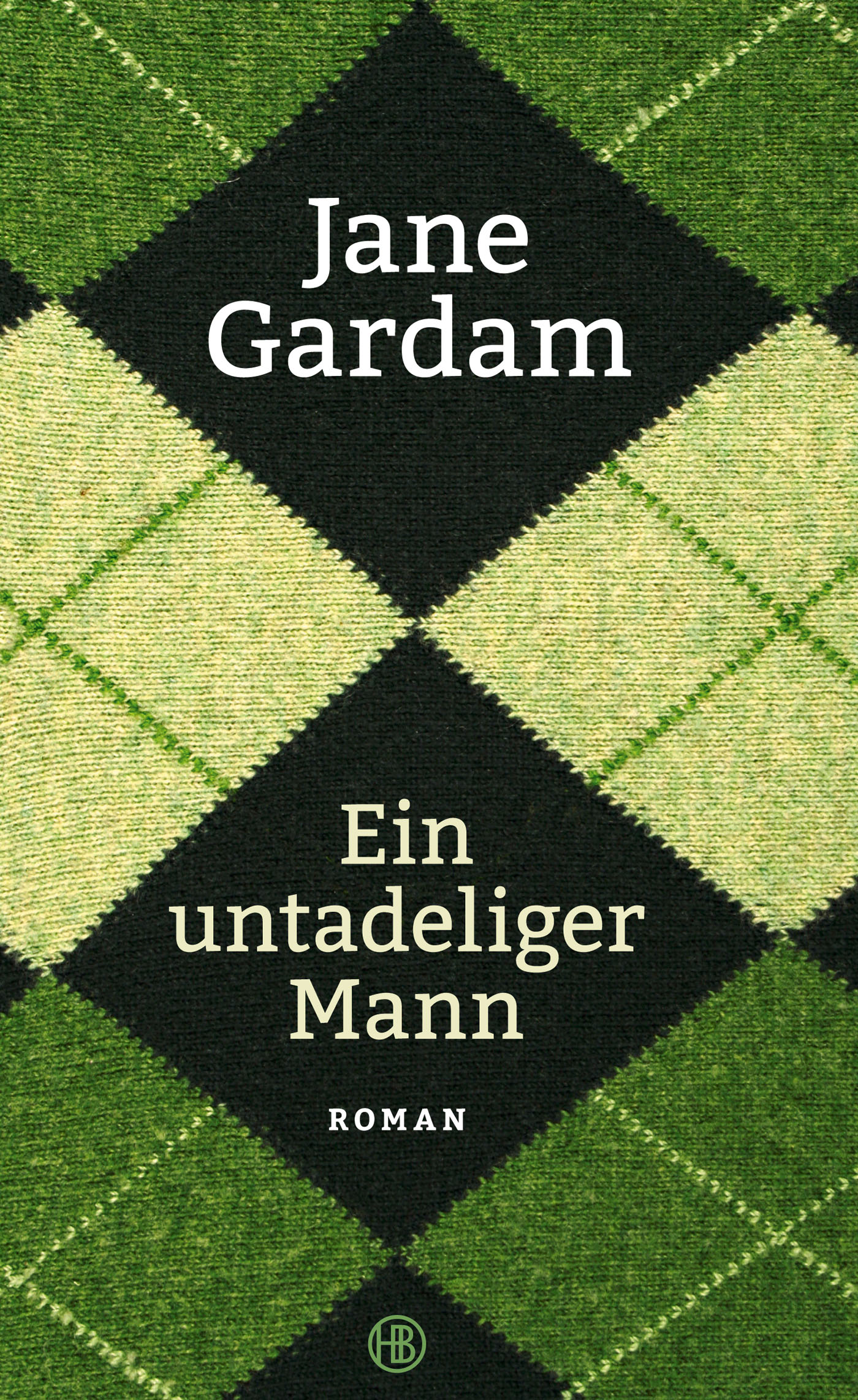 Ein untadeliger Mann - Jane Gardam