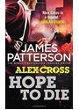 Alex Cross: Hope to die - James Patterson [Paperback]