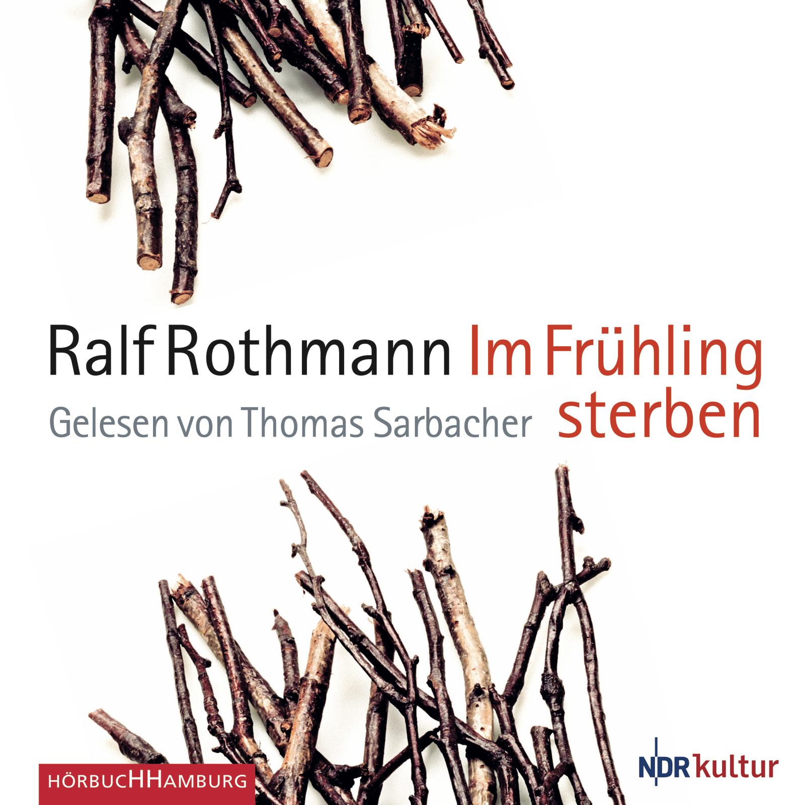 Im Frühling sterben - Ralf Rothmann [6 Audio CDs]