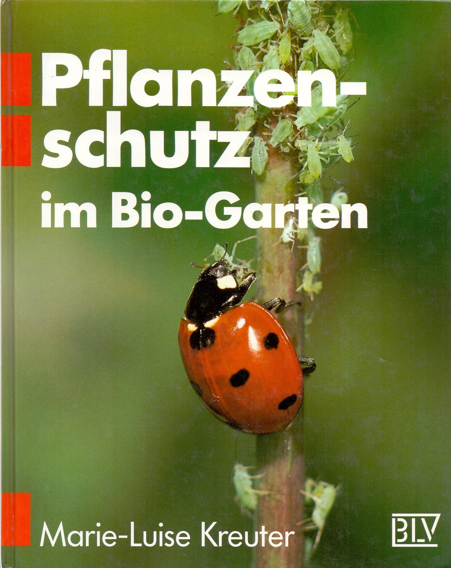 Pflanzenschutz im Bio- Garten - Marie-Luise Kreuter [Gebundene Ausgabe, 2. Auflage 1991]