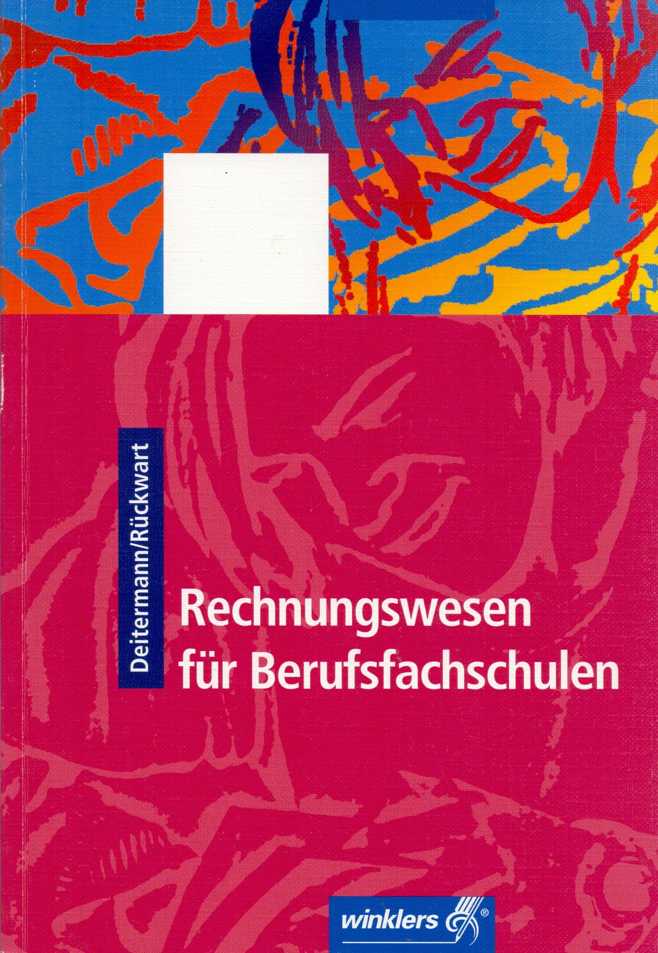 Rechnungswesen für Berufsfachschulen: Finanzbuchhaltung, Kosten- und Leistungsrechnung, Betriebswirtschaftliche Auswertu