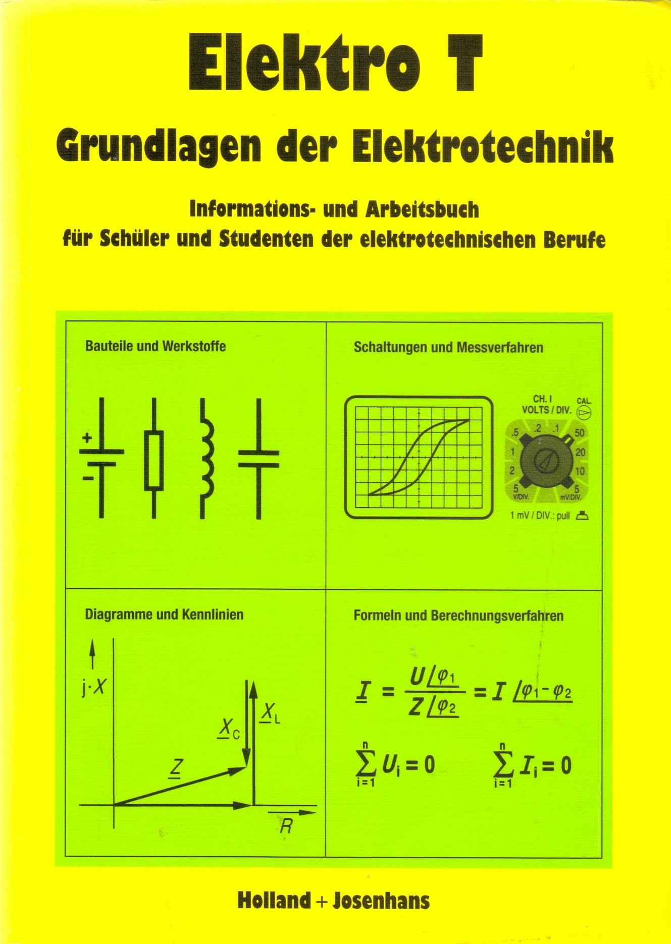 Elektro-T: Grundlagen der Elektrotechnik - Informations- und Arbeitsbuch für Schüler und Studenten der elektrotechnische