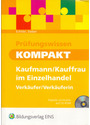 Prüfungswissen Kompakt: Kaufmann / Kauffrau im Einzelhandel - Verkäufer / Verkäuferin - Rafael Echtler [Taschenbuch, inkl. CD-Rom, 1. Auflage 2006]