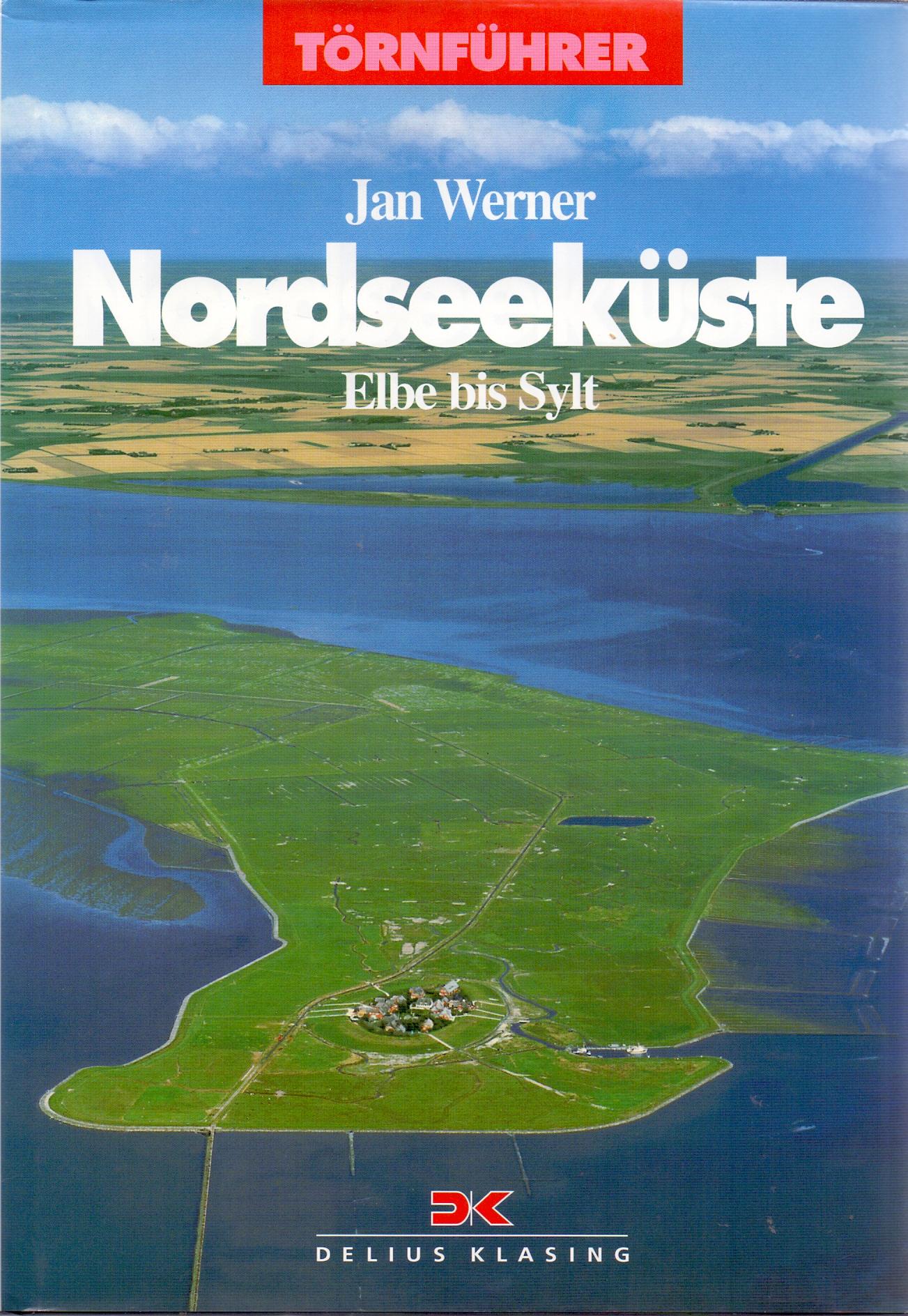 Törnführer: Die Nordseeküste - Teil 2 - Elbe bis Sylt - Jan Werner [Gebundene Ausgabe, 2. Auflage 1997]