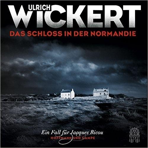 Das Schloss in der Normandie - Wickert, Ulrich