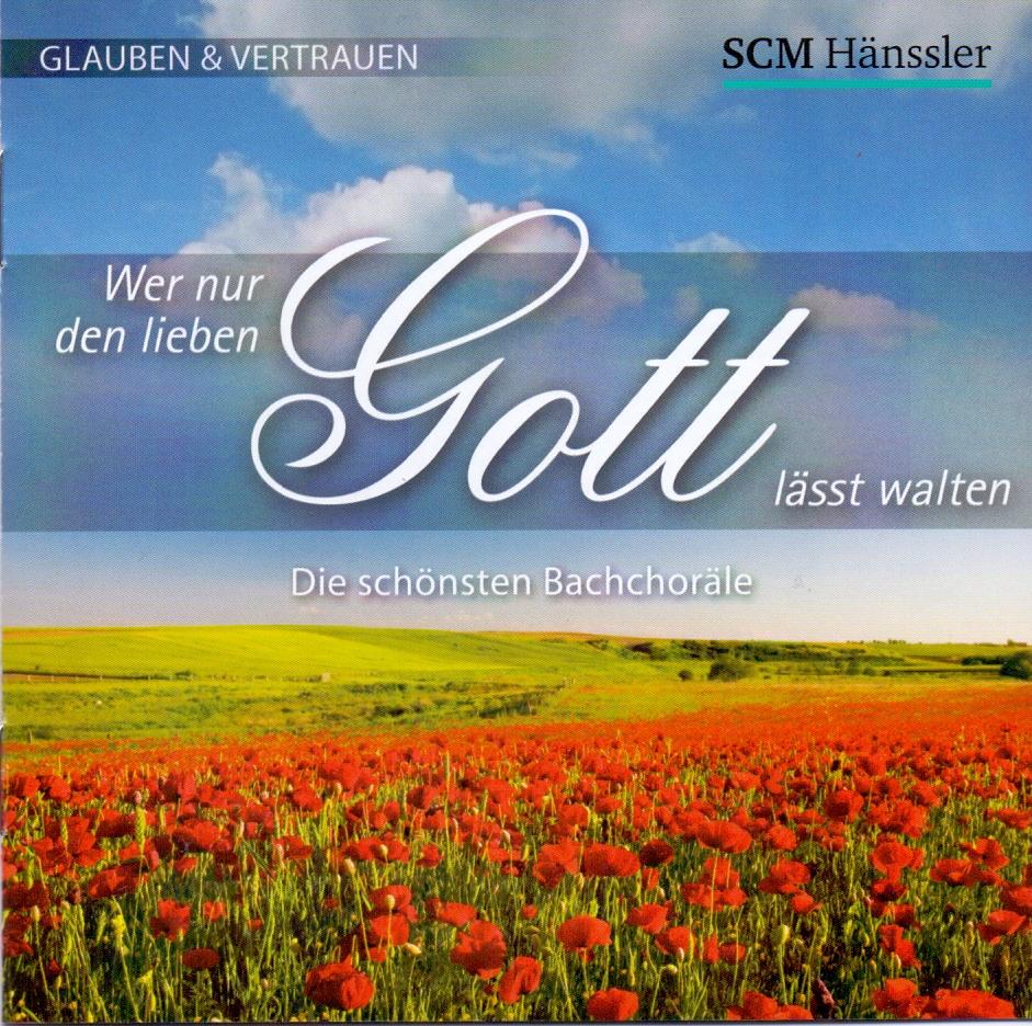 Gächinger Kantorei Stuttgart, Gächinger - Wer nur den lieben Gott lässt walten