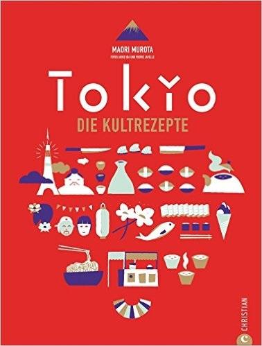 Japanisch kochen wie in Tokio: Die Kultrezepte - Maori Murota